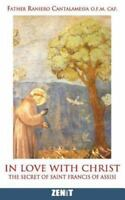 In Love With Christ : The Secret of Saint Francis of Assisi, Paperback by Can...