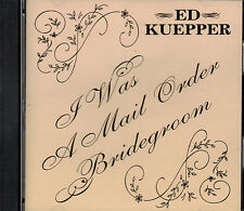 I Was a Mail Order Bridegroom by Ed Kuepper (CD) - BRAND NEW