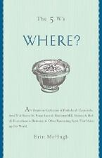 The 5 W's: Where? An Omnium-Gatherum of Penny Lane & Blueberry Hill, Area 51 & R