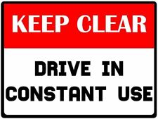 Keep Clear, Drive in Constant Use, no parking instruction Metal Sign Plaque