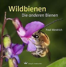 Wildbienen: Die anderen Bienen von Paul Westrich (Gebundene Ausgabe)