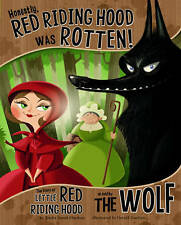 Honestly Red Riding Hood Was Rotten The Story of Little Red Riding Hood