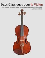 Duos Classiques Pour le Violon : Pièces Faciles de Beethoven, Mozart,...
