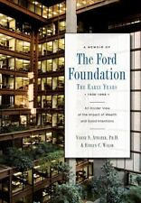 A Memoir of The Ford Foundation: The Early Years 1936-1968 by Atwater Ph.D., Ve