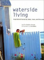 Waterside Living: Inspirational Homes by Lakes, River... by Geddes-Brown, Leslie