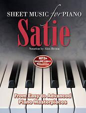 Erik Satie: Sheet Music for Piano: From Beginner to Intermediate; Over 25 Master