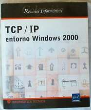TCP / IP ENTORNO WINDOWS 2000 - RECURSOS INFORMÁTICA TÉCNICA - ED. ENI 2001
