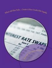 When All Else Fails... . Create a New Credit File by Kevyn Nelson (2012,...