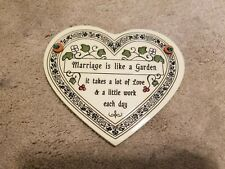 """TRINITY POTTERY. MARRIAGE IS LIKE A GARDEN HEART SHAPED CERAMIC PLAQUE.6.5"""" WIDE"""