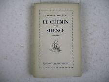 littérature LE CHEMIN DU SILENCE Charles Mauban dédicace a L. Faure Pdt la Nef