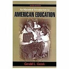 An Historical Introduction to American Education by Gerald L. Gutek