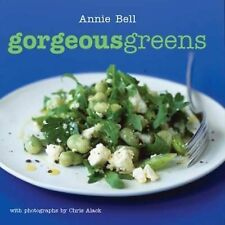 Gorgeous Greens - 100 Recipes of her favourite greens - Annie Bell - New