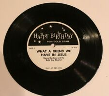 Happy Birthday 45 Greetings - What A Friend We Have In Jesus Gold star Records