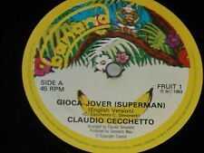 "Claudio CECCHETTO: gioca-JOVER (Superman) Italo disco Banana 7"" EX +"