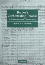 Berlioz's Orchestration Treatise: A Translation and Commentary (Cambridge Musica