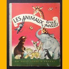 Petit Livre d'Argent LES ANIMAUX TOUT PETITS C. et B. Jackson Adèle Werber 1959