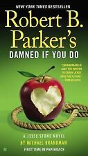 Robert B. Parker's Damned If You Do A Jesse Stone Novel: READ ONCE!