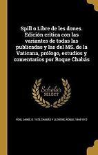 Spill O Libre de Les Dones. Edicion Critica Con Las Variantes de Todas Las Publi