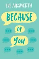 Because of You by Eve Ainsworth 9781781128671 | Brand New | Free UK Shipping