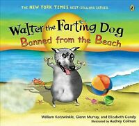 Walter the Farting Dog Banned from the Beach, Paperback by Kotzwinkle, Willia...