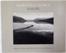 Glacier: Images from the Crown of the Continent by David Long and Marshall Noice