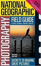 National Geographic Photography Field Guide: Secrets to Making Great Pictures,