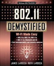 Telecommunications: 802.11 Demystified : Wi-Fi Made Easy by Ruth LaRocca and Ja…