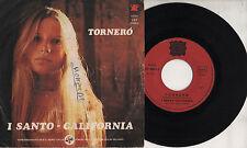 SANTO CALIFORNIA disco 45 g TORNERO + SE DAVVERO MI VUOI BENE made in ITALY 1974