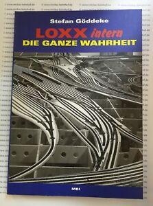 LOXX intern Die ganze Wahrheit Modellbahn Miniatur Welten Berlin Buch µ*