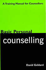 Basic Personal Counselling: A Training Manual for Counsellors by David Geldard