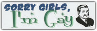 LGBT Bumper Stickers Decals | SORRY GIRLS I'M GAY | Vintage Retro Style