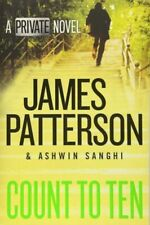 Count to Ten : A Private Novel by James Patterson; Ashwin Sanghi