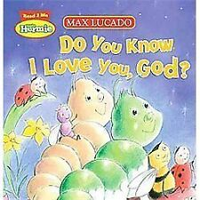 Max Lucado's Hermie and Friends: Do You Know I Love You, God? by Max Lucado...