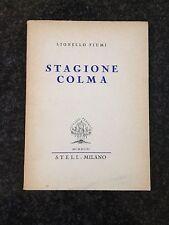 STAGIONE COLMA - Lionello Fiumi - S.T.E.L.I. 1943 1a Edizione