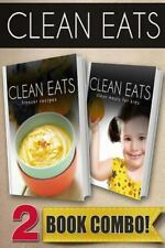Clean Eats: Freezer Recipes and Clean Meals for Kids : 2 Book Combo by...