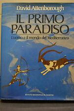 D. Attenborough, IL PRIMO PARADISO, L'uomo e il mondo del Mediteranneo.