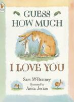 Guess How Much I Love You By Sam McBratney. 9780744554397