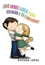 �Qu� Debes Saber para Escoger a Tu Companero? by Silvano L�pez (2013, Hardcover)