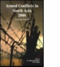 Armed Conflicts in South Asia 2008 : Growing Violence by D. Suba Chandran...