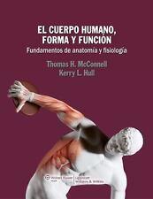 El cuerpo humano, forma y función: Fundamentos de anatomía y fisiología (Spanish
