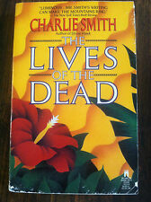 The Lives of the Dead by Charlie Smith (1991, Paperback)  STORE#3335