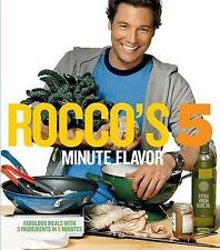 Very Good, Rocco's 5 Minute Flavor: Fabulous Meals with 5 Ingredients in 5 Minut