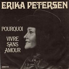 """ERIKA PETERSEN - Pourquoi / Vivre sans amour  7"""""""