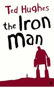 The Iron Man: A Children's Story in Five Nights: 1 by Ted Hughes Paperback Book