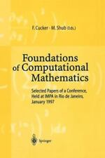 Foundations of Computational Mathematics: Selected Papers of a Conference Held