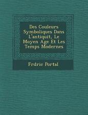 Des Couleurs Symboliques Dans L'Antiquit�, Le Moyen Age Et Les Temps Mode