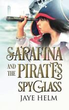 Sarafina and the Pirate's Spyglass (Paperback or Softback)