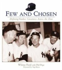 Few and Chosen: Few and Chosen : Defining Yankee Greatness Across the Eras by Ph