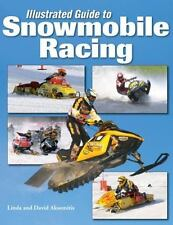 Illustrated Guide to Snowmobile Racing by David Aksomitis