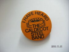 I HAVE HEARD THE CALDICOT STEEL BAND PICTURE BADGE